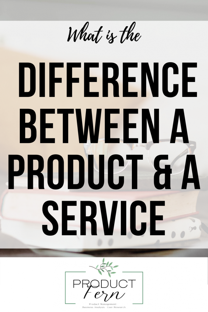 Shareable image of the post saying what is the difference between a product and service including the product fern logo